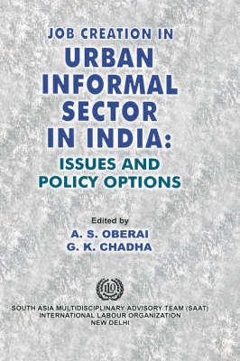 Job Creation in Urban Informal Sector in India: Issues and Policy Options (Hardback)