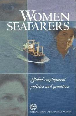 Women Seafarers: Global Employment Policies and Practices (Paperback)