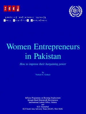 Women Entrepreneurs in Pakistan. How to Improve Their Bargaining Power (Paperback)