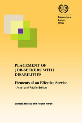 Placement of Job-seekers with Disabilities. Elements of an Effective Service - Asian and Pacific Edition (Paperback)