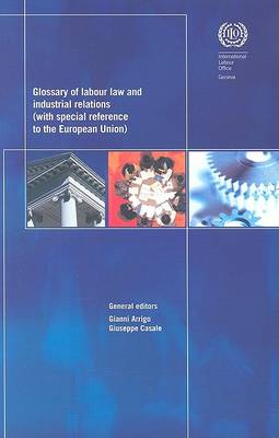 Glossary of Labour Law and Industrial Relations: With Special Reference to the European Union (Hardback)