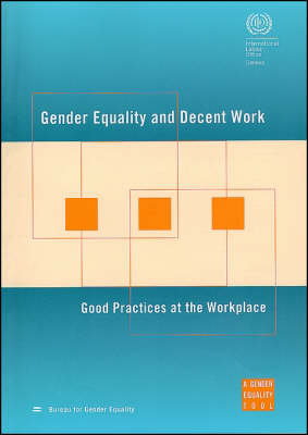 Gender Equality and Decent Work: Good Practices at the Workplace (Paperback)