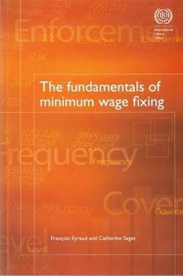 The Fundamentals of Minimum Wage Fixing (Paperback)
