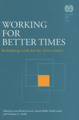 Working for Better Times: Rethinking Work for the 21st Century (Paperback)