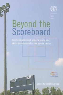 Beyond the Scoreboard: Youth Employment Opportunities and Skills Development in the Sports Sector (Paperback)