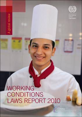 Working Conditions Laws Report 2010: A Global Review (Paperback)