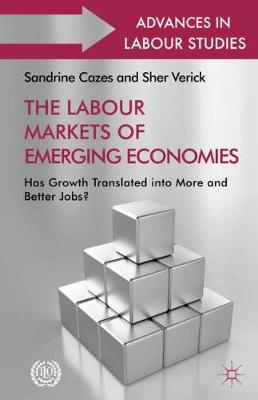 The Labour Markets of Emerging Economies: Has Growth Translated into More and Better Jobs? (Paperback)