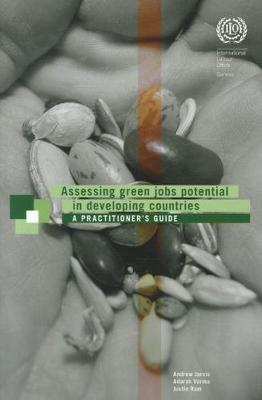 Assessing Green Jobs Potential in Developing Countries: A Practitioner's Guide (Paperback)