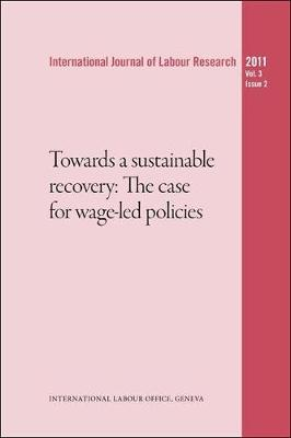 International journal of labour research: Vol. 3, no. 2: Towards a sustainable economic recovery - International journal of labour research (Paperback)