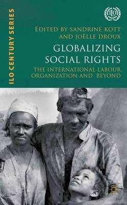 Globalizing social rights: the International Labour Organization and beyond (Paperback)