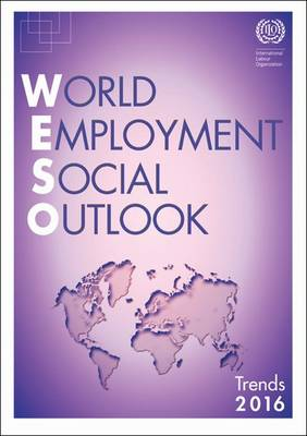 World employment and social outlook: trends 2016 (Paperback)