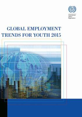 Global employment trends for youth 2015 (Paperback)