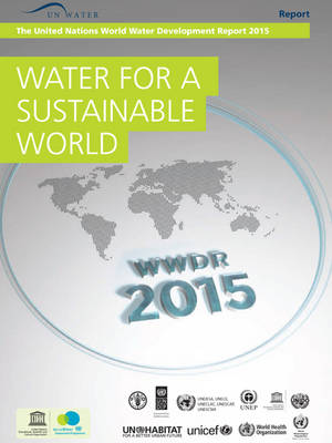 Water for a Sustainable World: United Nations World Water Development Report 2015 (Paperback)