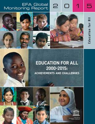 Education for All Global Monitoring Report: Education for All 2000-2015: Achievements and Challenges - Education for All Global Monitoring Report (Paperback)