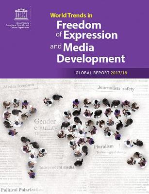 World Trends in Freedom of Expression and Media development (Paperback)