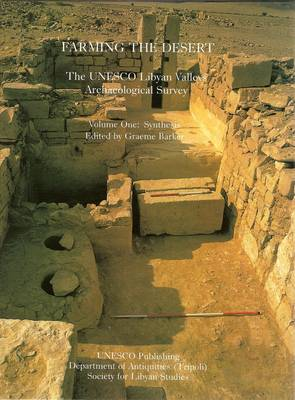Farming the Desert: Synthesis v. 1: Unesco Libyan Valleys Archaeological Survey (Hardback)