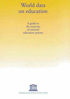 World Data on Education: A Guide to the Structure of National Education Systems (Paperback)