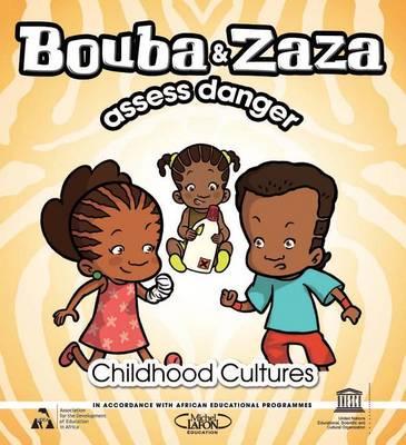 Bouba and Zaza Assess Danger: Childhood Cultures Series (Paperback)