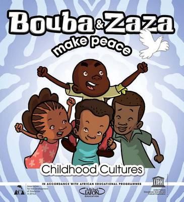 Bouba and Zaza Make Peace: Childhood Cultures Series (Paperback)