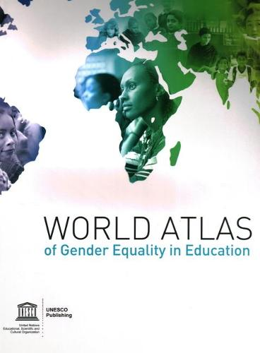 World atlas of gender equality in education - UNESCO reference works series (Paperback)