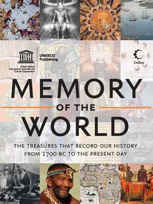Memory of the World - The Treasures That Record Our History from 1700 BC to the Present Day - UNESCO Reference Works Series (Paperback)