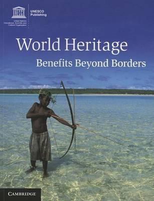 World Heritage: Benefits Beyond Borders (Paperback)