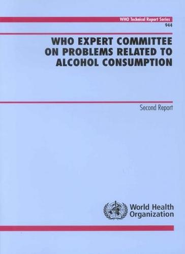 WHO Expert Committee on Problems Related to Alcohol Consumption: Second Report - Technical Report Series No. 944 (Paperback)