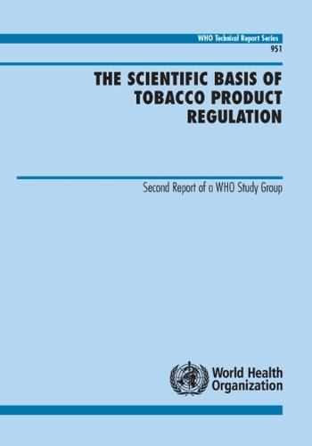 The Scientific Basis of Tobacco Product Regulation: Second Report of a Who Study Group (Paperback)
