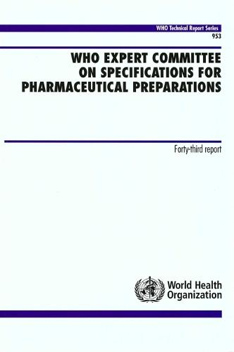 Who Expert Committee on Specifications for Pharmaceutical Preparations: Forty-Third Report - Technical Report Series No. 953 (Paperback)