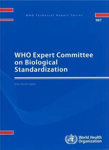 WHO Expert Committee on Biological Standardization: Sixty-fourth Report (Paperback)