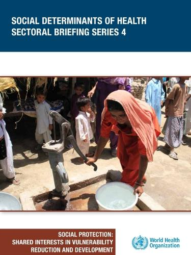 Social protection: shared interests in vulnerability reduction and development - Social determinants of health sectoral briefing series 4 (Paperback)