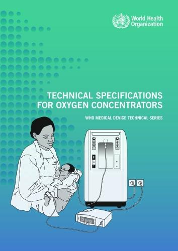 Technical specifications for oxygen concentrators - WHO medical device technical series (Paperback)