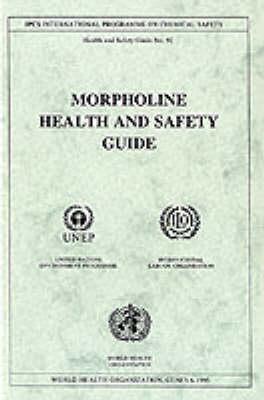 Morpholine - Health & Safety Guide No. 92 (Paperback)