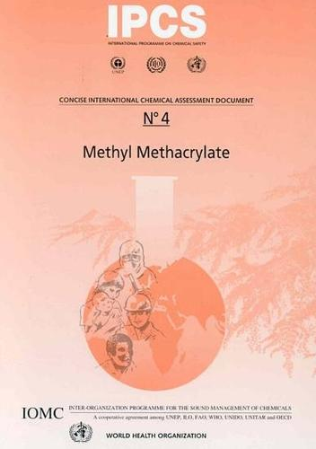 Methyl Methacarylate - Concise International Chemical Assessment Document No. 4 (Paperback)
