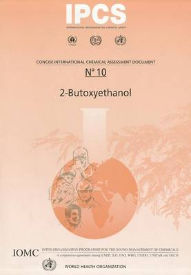 Butoxyethanol (2-) - Concise International Chemical Assessment Document No. 10 (Paperback)