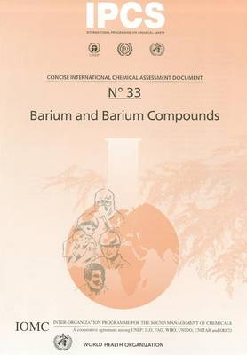 Barium and Barium Compounds: Includes Summaries in French and Spanish - Concise International Chemical Assessment Documents No. 33 (Paperback)