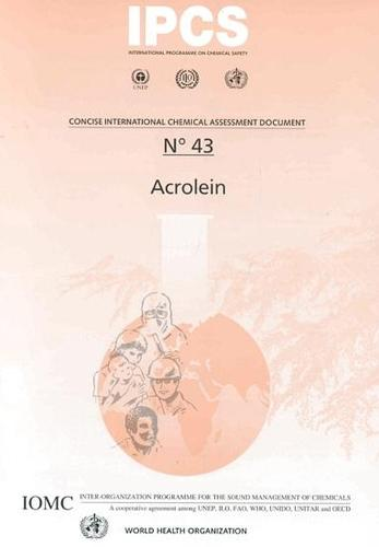 Acrolein: Summary in French & Spanish - Concise International Chemical Assessment Documents No. 43 (Paperback)