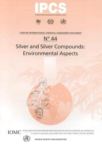 Silver and Silver Compounds: Summary in French & Spanish: Environmental Aspects - Concise International Chemical Assessment Documents No. 44 (Paperback)