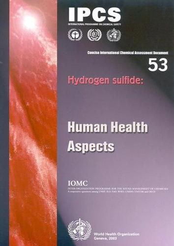 Hydrogen Sulfide: Environmental Health Aspects - Concise International Chemical Assessment Documents No. 53 (Paperback)