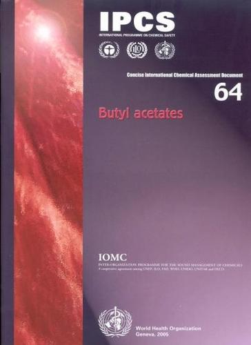 Butyl Acetates - Concise International Chemical Assessment Documents No. 64 (Paperback)