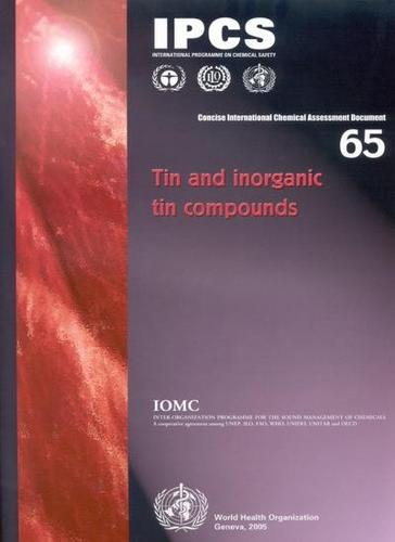 Tin and Inorganic Tin Compounds - Concise International Chemical Assessment Documents No. 65 (Paperback)