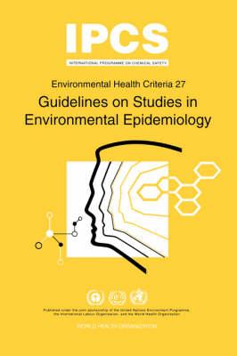 Guidelines on Studies in Environmental Epidemiology - Environmental Health Criteria (Paperback)