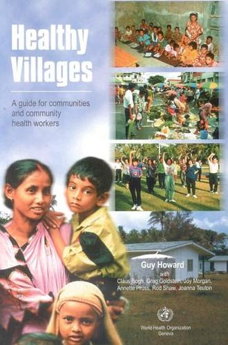 Healthy Villages: A Guide for Communities and Community Health Workers (Paperback)