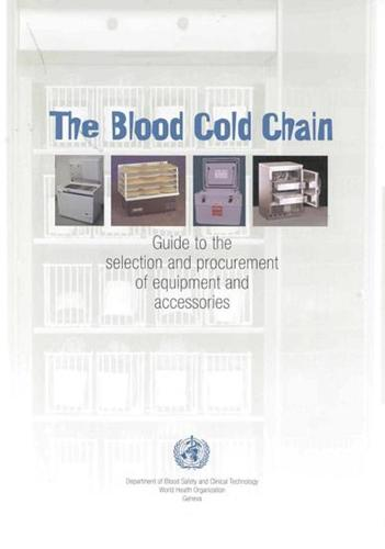 The Blood Cold Chain: A Guide to the Selection and Procurement of Equipment and Accessories (Paperback)