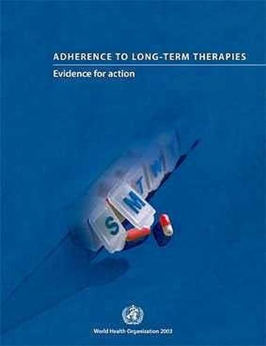 Adherence to Long-term Therapies: Evidence for Action (Paperback)