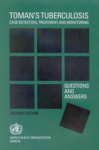 Toman's Tuberculosis, Case Detection, Treatment and Monitoring: Questions and Answers (Paperback)