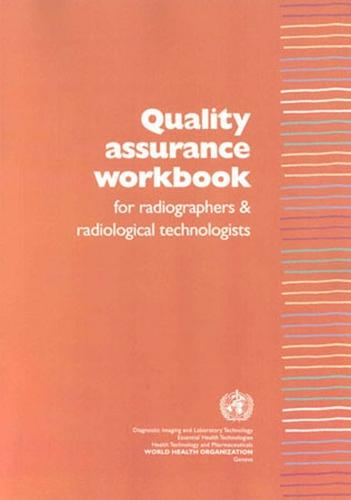 Quality Assurance Workbook for Radiographers and Radiological Technologists (Paperback)