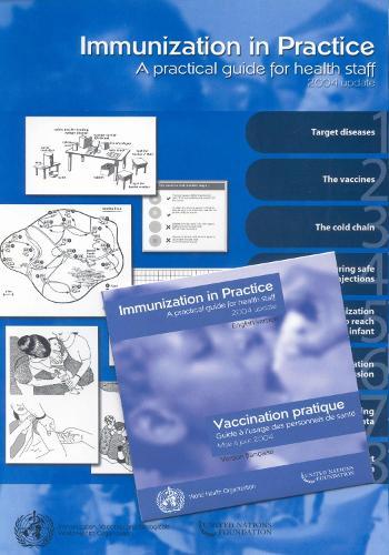 Immunization in Practice 2004: A Practical Guide for Health Staff - 2004 Update