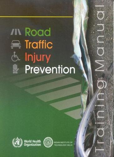 Road Traffic Injury Prevention Training Manual (Paperback)