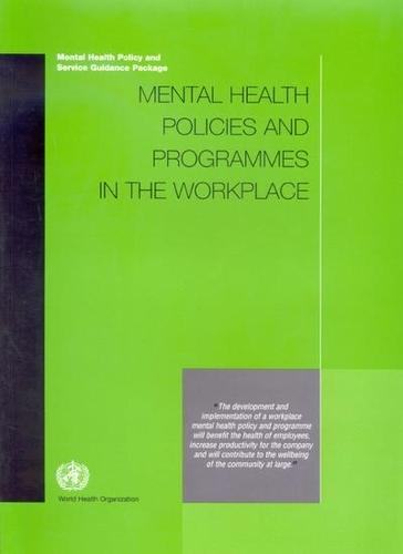 Mental Health Policies and Programmes in the Workplace: Mental Health Policy and Service Guidance Package (Paperback)